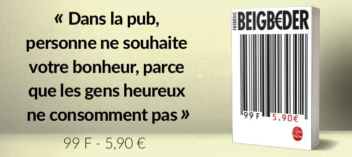 99 Francs – 5,90 euros Frédéric Beigbeder – Roman (poche)