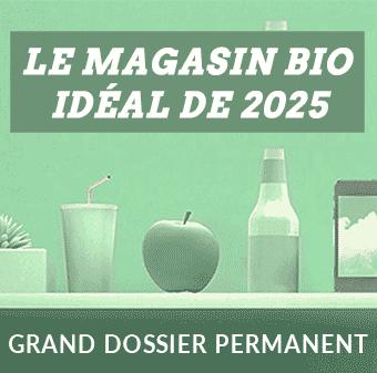 Dossier permanent : le magasin bio idéal de 2025